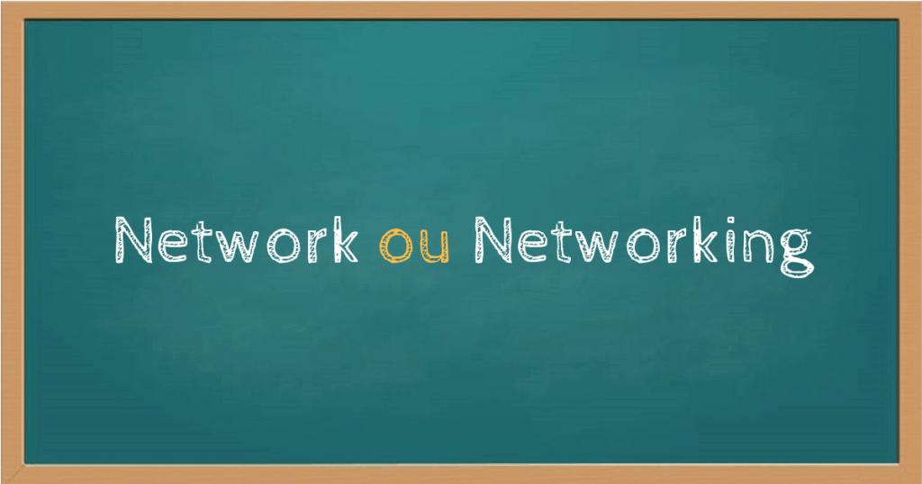 O que é networking e como colocar em prática